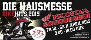 DIE HAUSMESSE - BIKEHITS 2015 am 10./11. 4. bei Honda Schmidinger