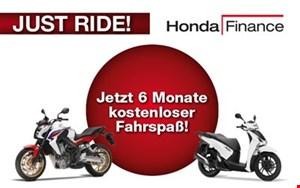 Jetzt 6 Monate keine Rate - JUST RIDE - Honda Finance Aktion